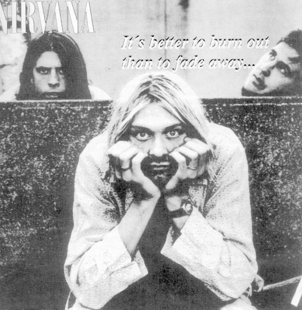 CD - NIRVANA - IT´S BETTER TO BURN THAN TO FADE AWAY...