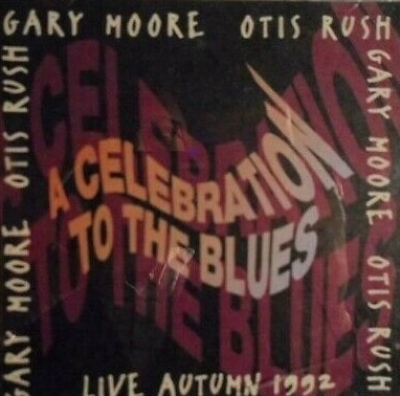 CD - A Celebration To The Blues - Gary Moore Otis Rush Live Autumn 1992