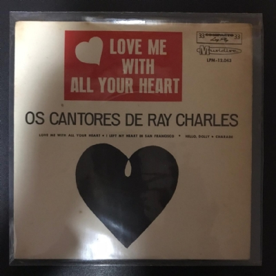 Single De Vinil Usado - Os Cantores De Ray Charles - Love Me With Al Your Heart / I Left My Heart In San Francisco / Hello, Dolly / Charade